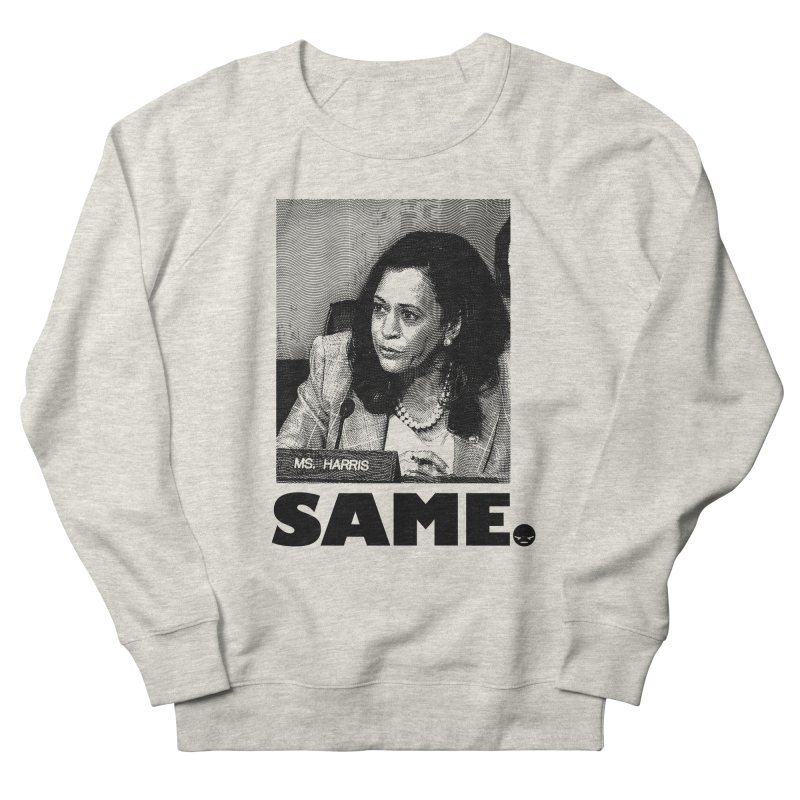 SAME. (Kamala) Men's Sweatshirt by FWMJ's Shop