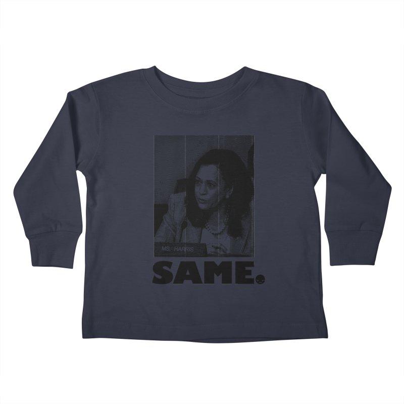 SAME. (Kamala) Kids Toddler Longsleeve T-Shirt by FWMJ's Shop