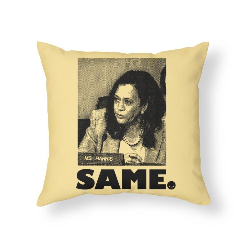 SAME. (Kamala) Home Throw Pillow by FWMJ's Shop