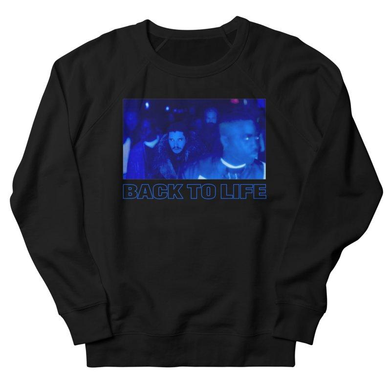 Back To Life Women's Sweatshirt by FWMJ's Shop