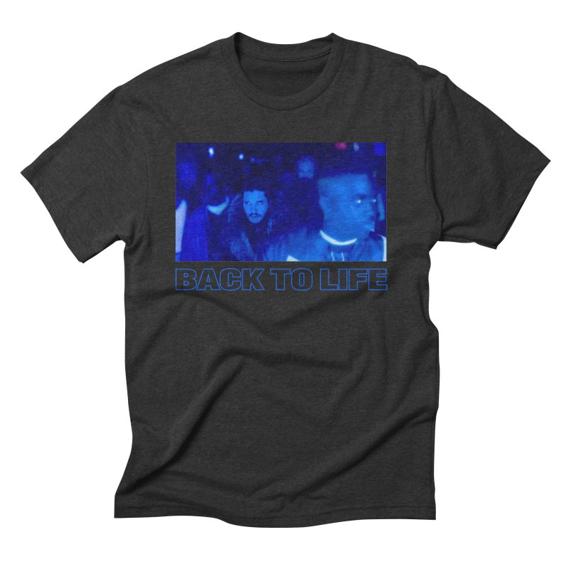 Back To Life Men's Triblend T-shirt by FWMJ's Shop