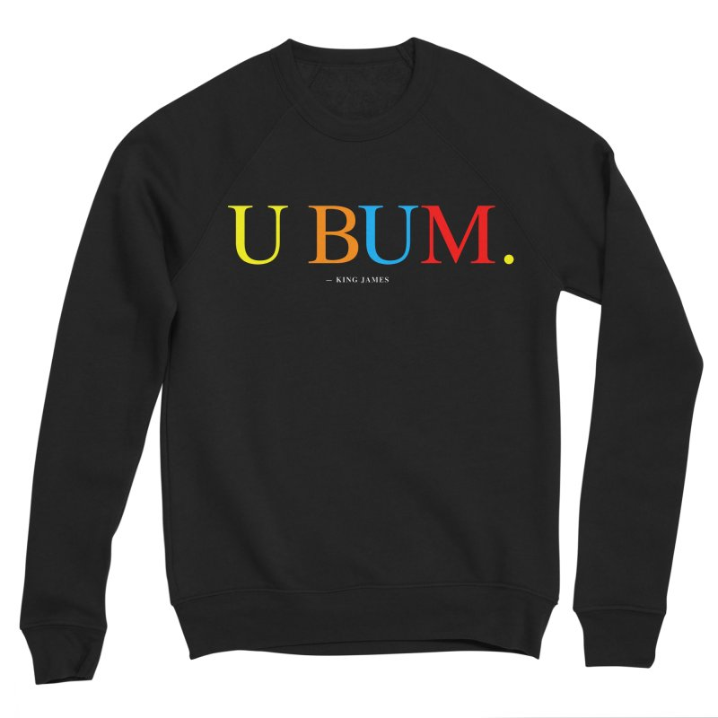 U BUM. (For Questlove) Women's Sponge Fleece Sweatshirt by FWMJ's Shop