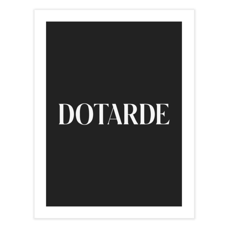 DOTARDE (Dark) Home Fine Art Print by FWMJ's Shop