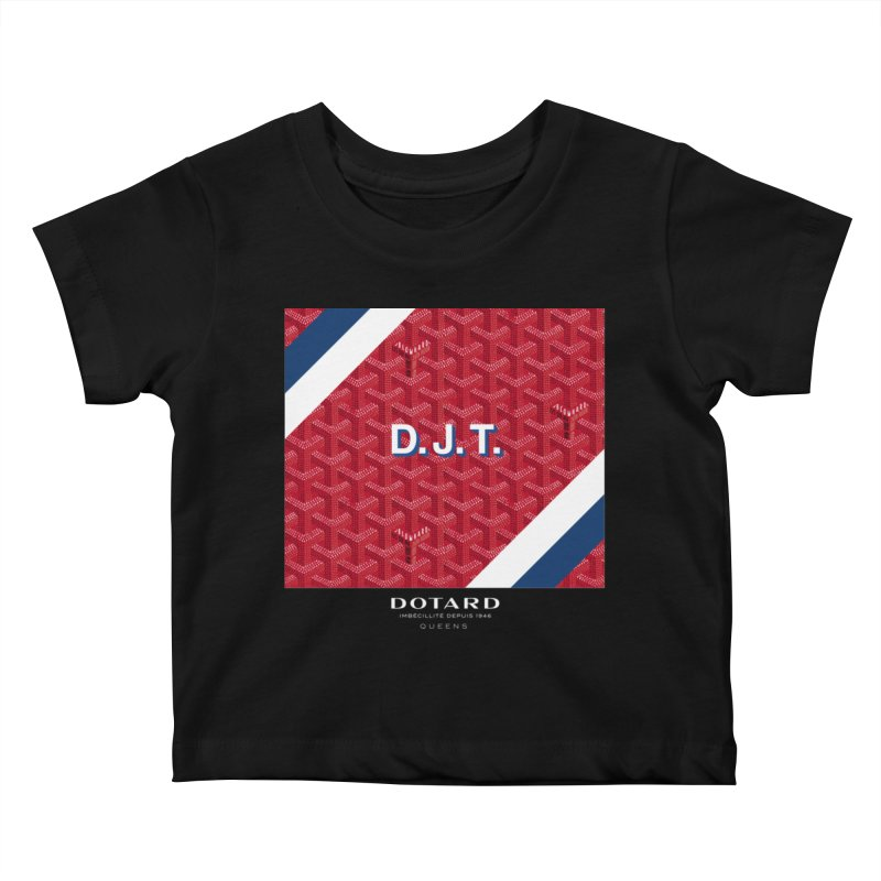 DOTARD. (Rouge) Kids Baby T-Shirt by FWMJ's Shop