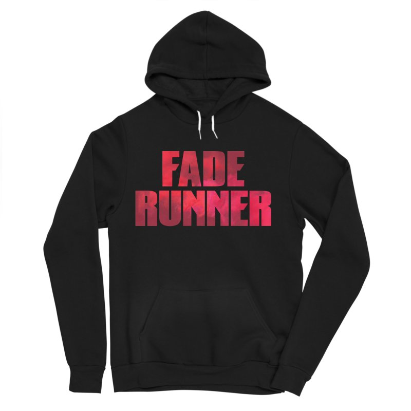 Fade Runner in Women's Sponge Fleece Pullover Hoody Black by FWMJ's Shop