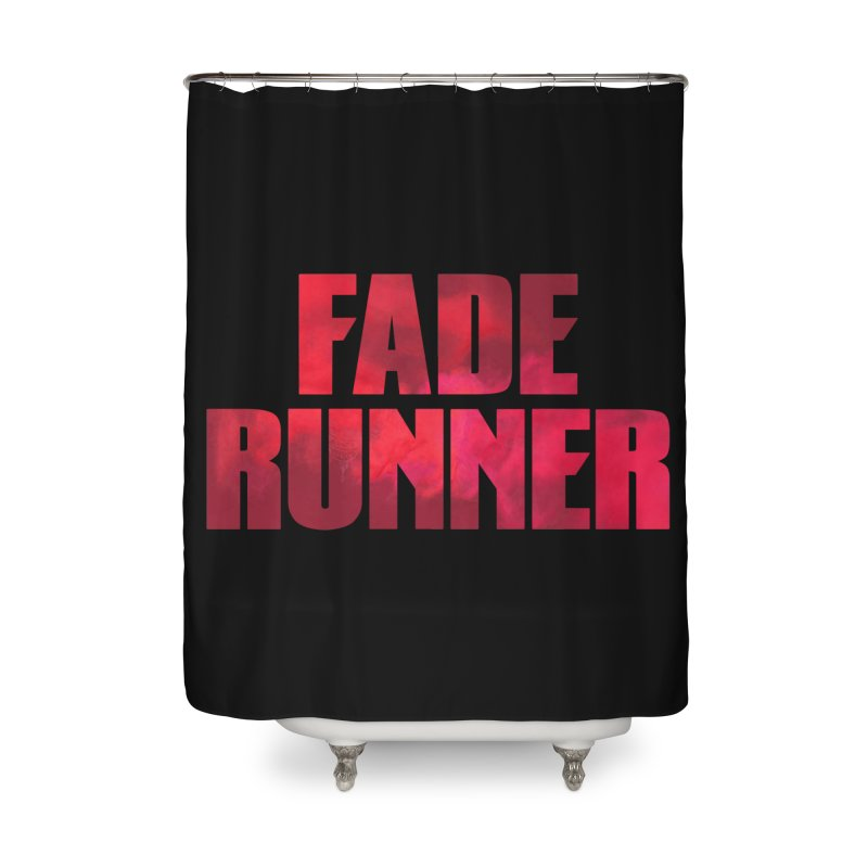 Fade Runner Home Shower Curtain by FWMJ's Shop