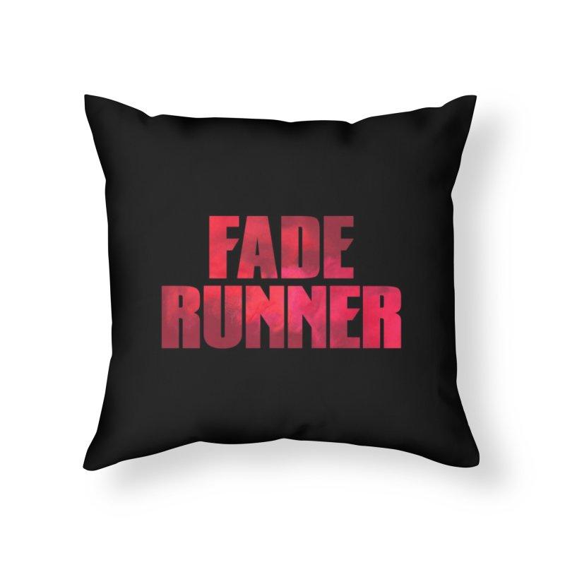 Fade Runner Home Throw Pillow by FWMJ's Shop