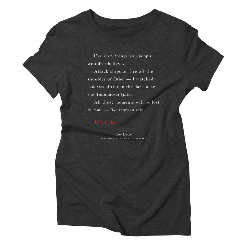 Tears In Rain Women's Triblend T-Shirt by FWMJ's Shop