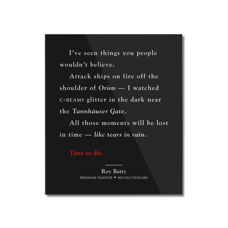 Tears In Rain Home Mounted Acrylic Print by FWMJ's Shop