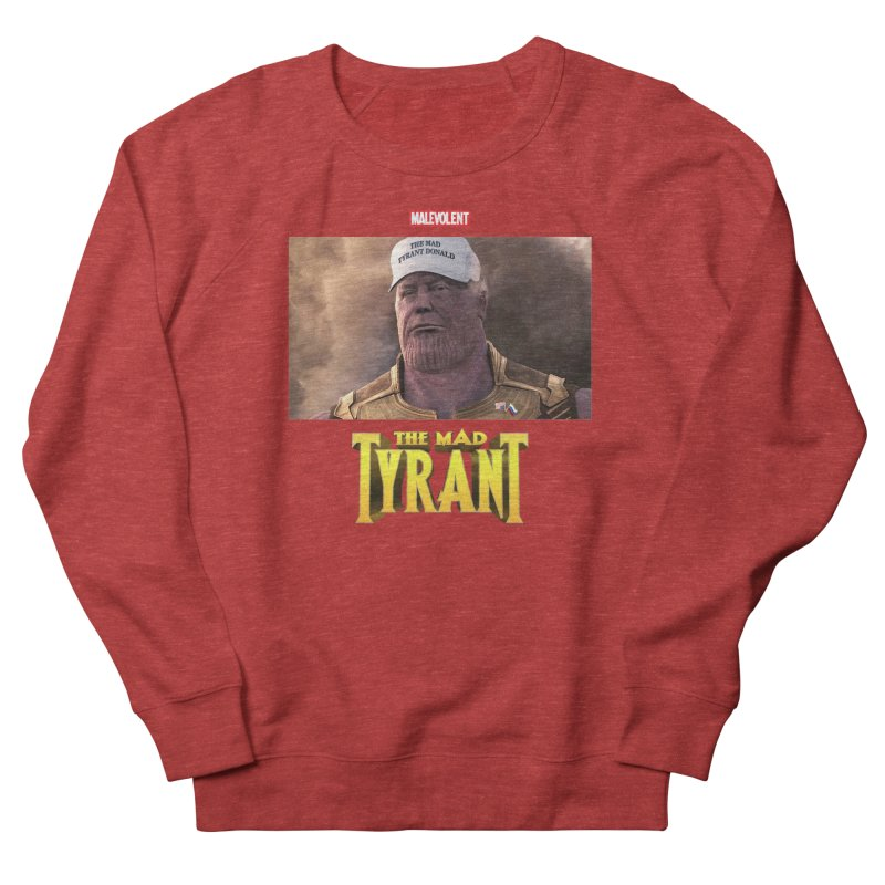 The Mad Tyrant (White) Women's Sweatshirt by FWMJ's Shop