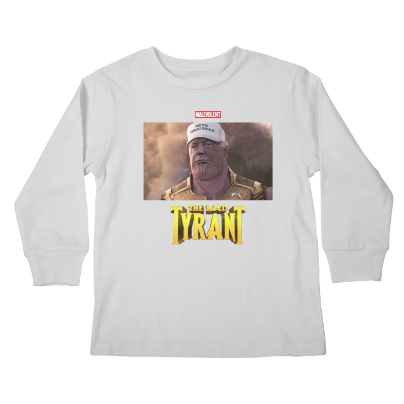 The Mad Tyrant (White) Kids Longsleeve T-Shirt by FWMJ's Shop
