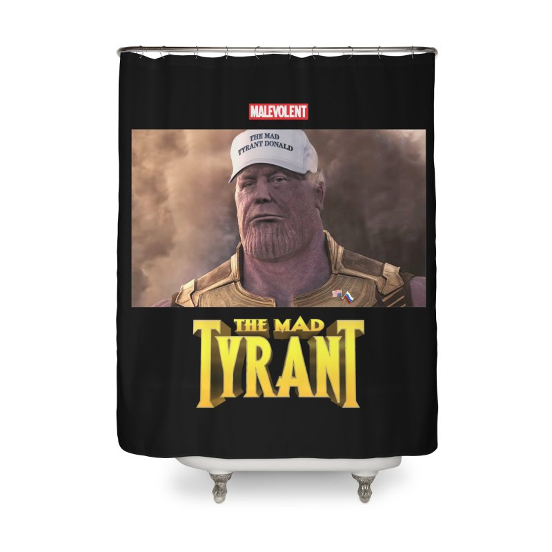 The Mad Tyrant (White) Home Shower Curtain by FWMJ's Shop