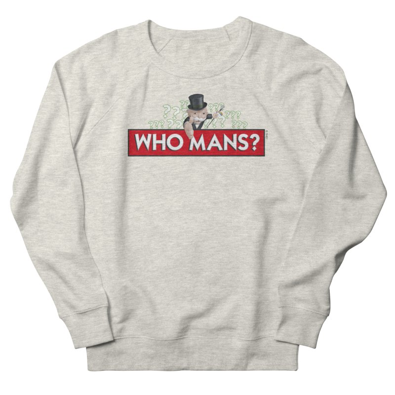 WHO MANS?! Women's French Terry Sweatshirt by FWMJ's Shop