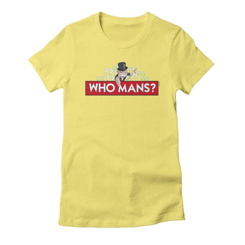 WHO MANS?! Women's T-Shirt by FWMJ's Shop