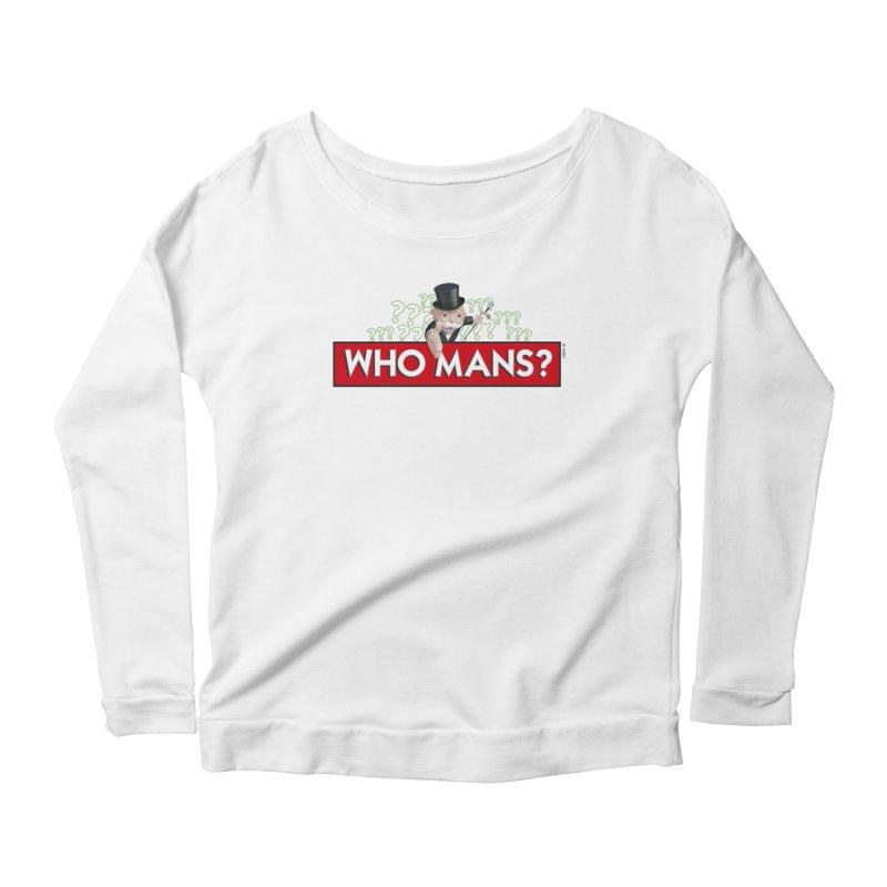 WHO MANS?! Women's Scoop Neck Longsleeve T-Shirt by FWMJ's Shop