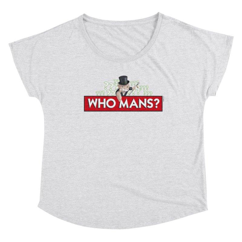 WHO MANS?! Women's Dolman Scoop Neck by FWMJ's Shop