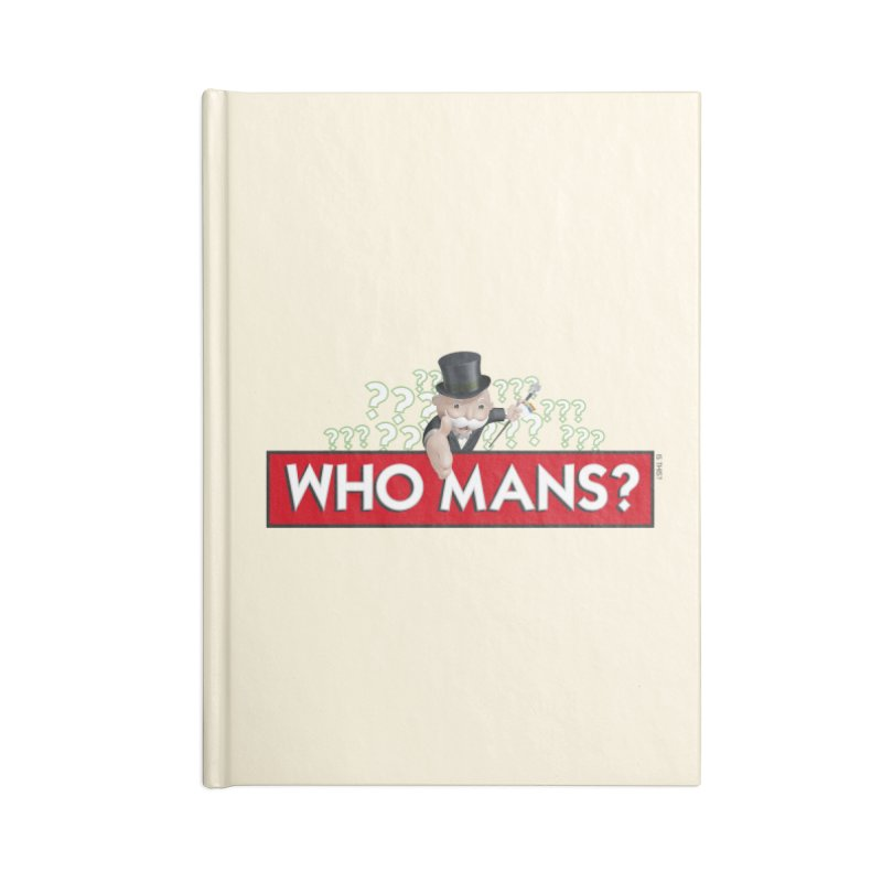 WHO MANS?! Accessories Lined Journal Notebook by FWMJ's Shop