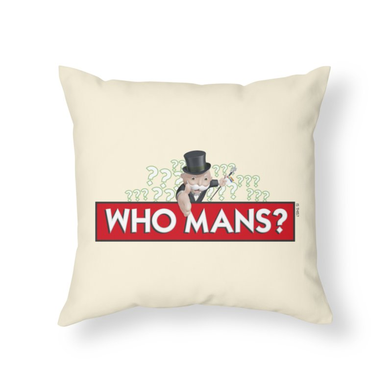 WHO MANS?! Home Throw Pillow by FWMJ's Shop