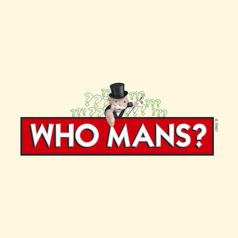 WHO MANS?! Men's Classic T-Shirt by FWMJ's Shop