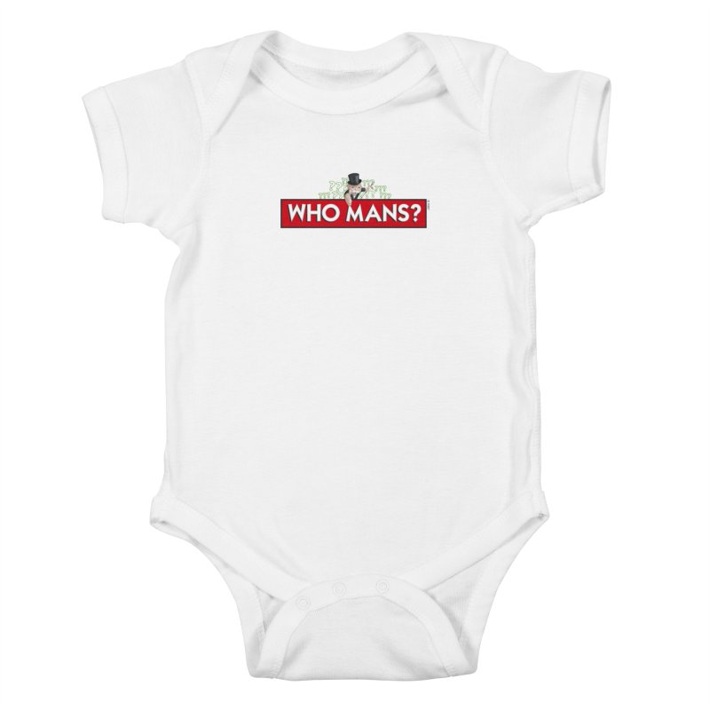 WHO MANS?! Kids Baby Bodysuit by FWMJ's Shop