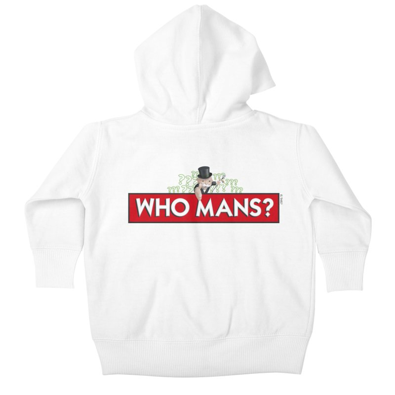 WHO MANS?! Kids Baby Zip-Up Hoody by FWMJ's Shop