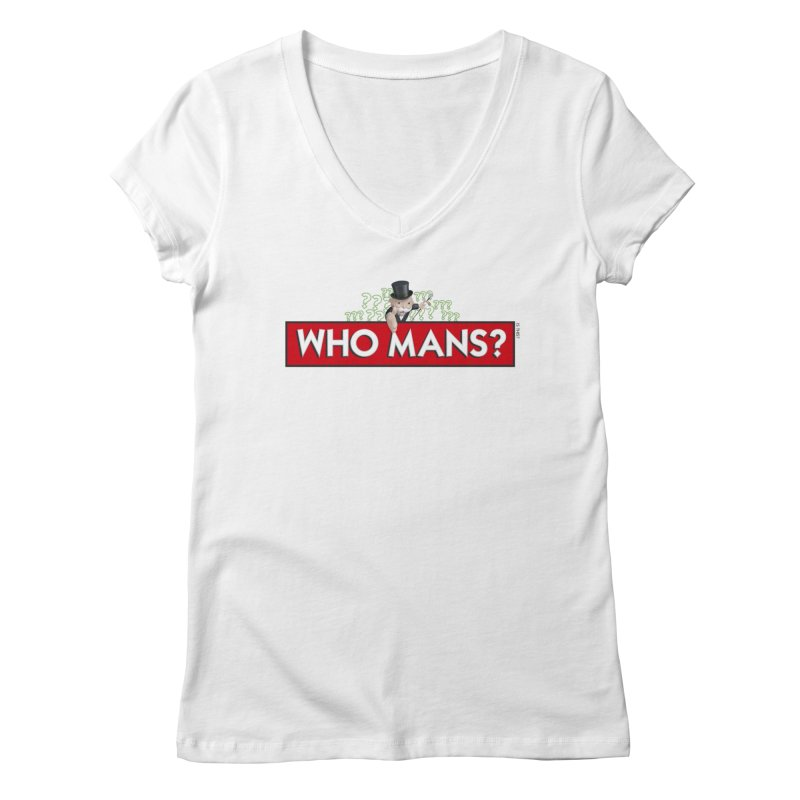 WHO MANS?! Women's V-Neck by FWMJ's Shop