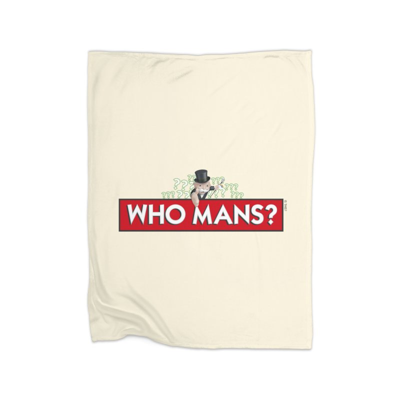 WHO MANS?! Home Blanket by FWMJ's Shop