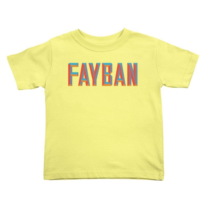FAYBAN Kids Toddler T-Shirt by FWMJ's Shop