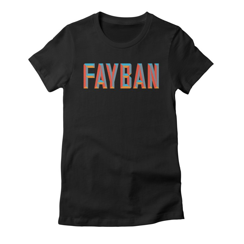 FAYBAN Women's Fitted T-Shirt by FWMJ's Shop