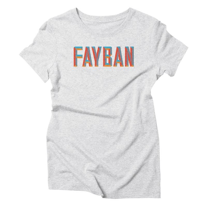 FAYBAN Women's Triblend T-Shirt by FWMJ's Shop