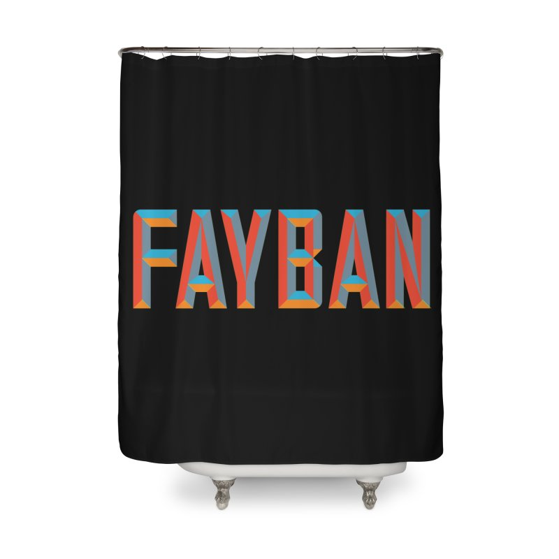 FAYBAN Home Shower Curtain by FWMJ's Shop