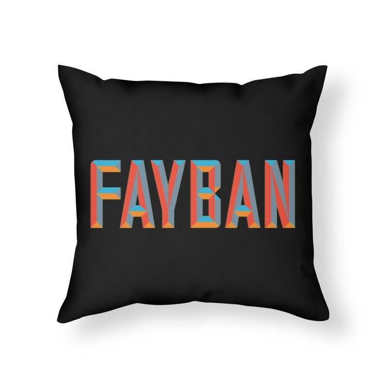 FAYBAN Home Throw Pillow by FWMJ's Shop