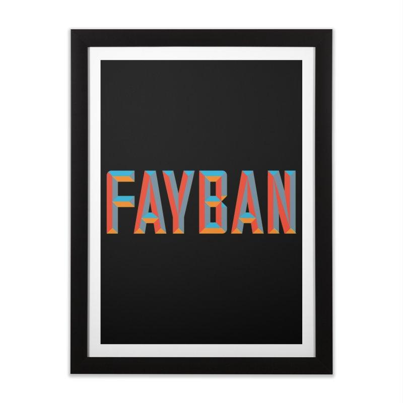 FAYBAN Home Framed Fine Art Print by FWMJ's Shop