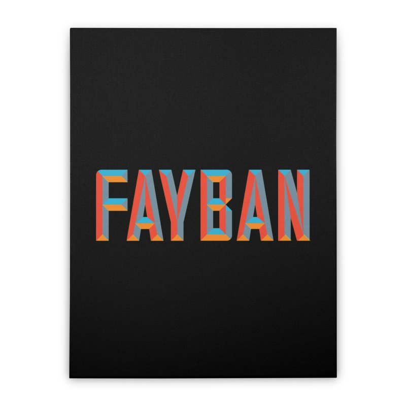 FAYBAN Home Stretched Canvas by FWMJ's Shop