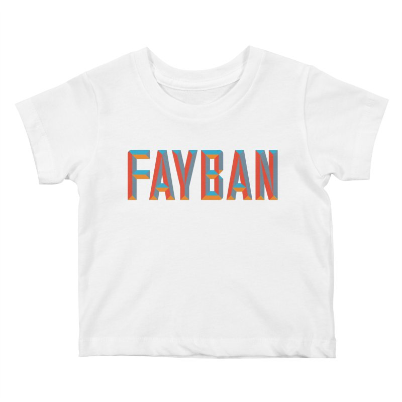 FAYBAN Kids Baby T-Shirt by FWMJ's Shop