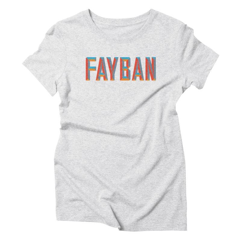 FAYBAN Women's T-Shirt by FWMJ's Shop