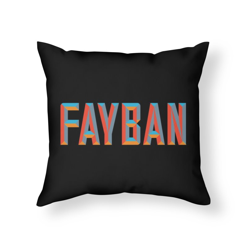 FAYBAN Home Throw Pillow by FWMJ's Shop