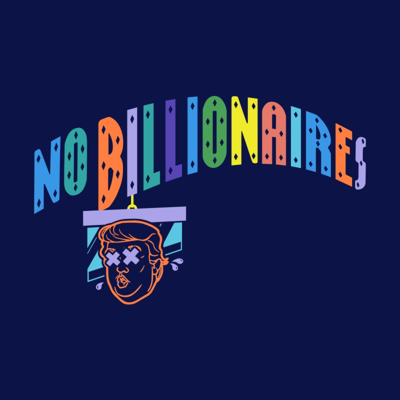 No Billionaires. Kids T-Shirt by FWMJ's Shop