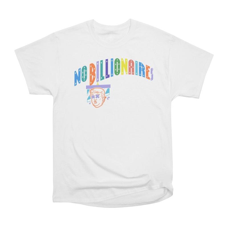No Billionaires. Women's Heavyweight Unisex T-Shirt by FWMJ's Shop