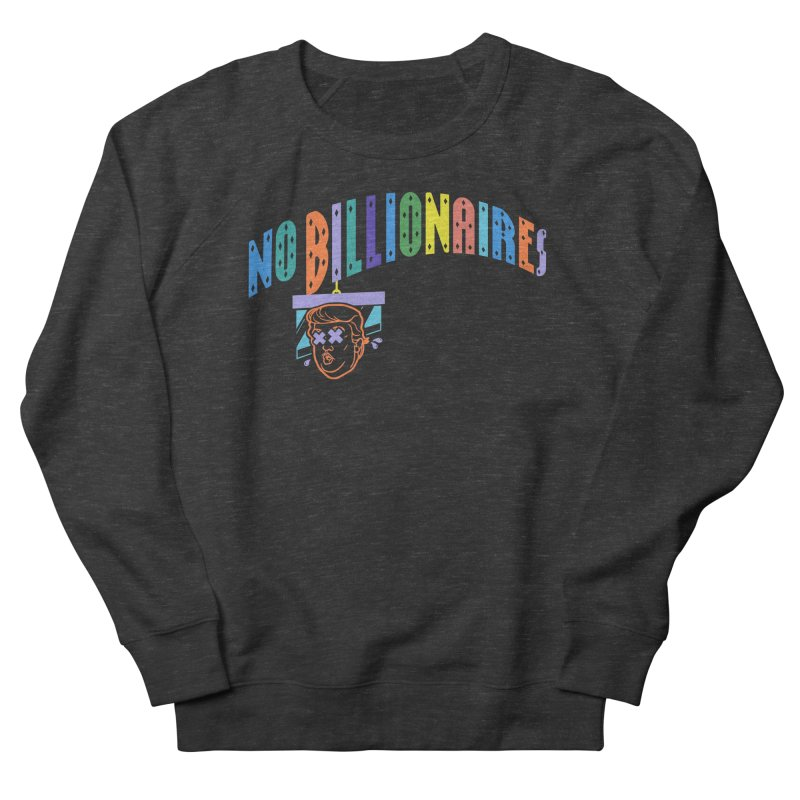 No Billionaires. Men's French Terry Sweatshirt by FWMJ's Shop