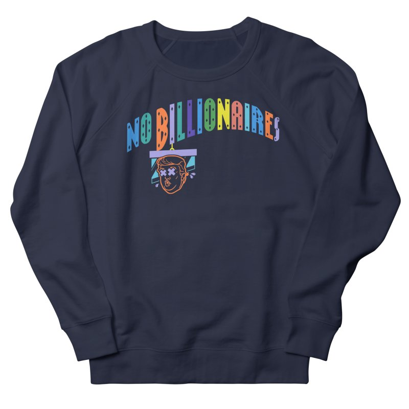 No Billionaires. Men's Sweatshirt by FWMJ's Shop