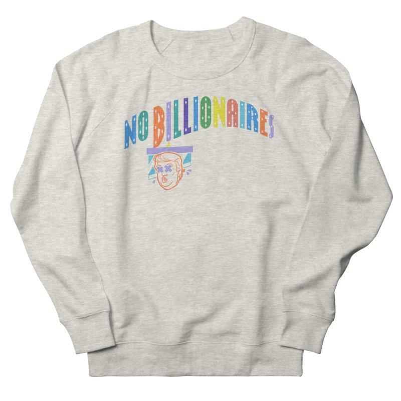 No Billionaires. Men's French Terry Sweatshirt by FWMJ's Shop