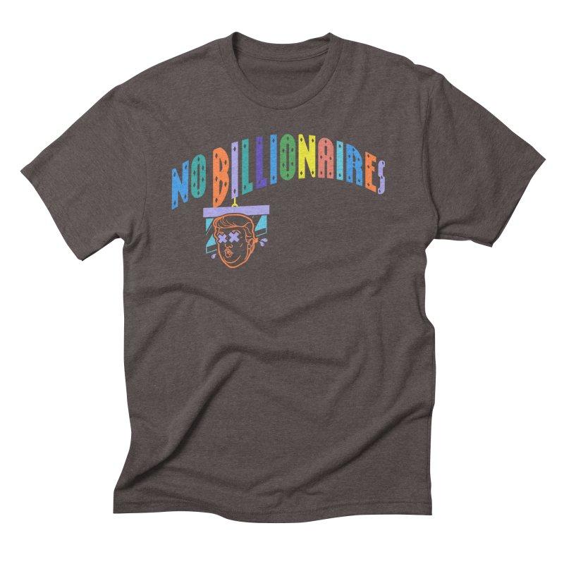 No Billionaires. Men's Triblend T-Shirt by FWMJ's Shop