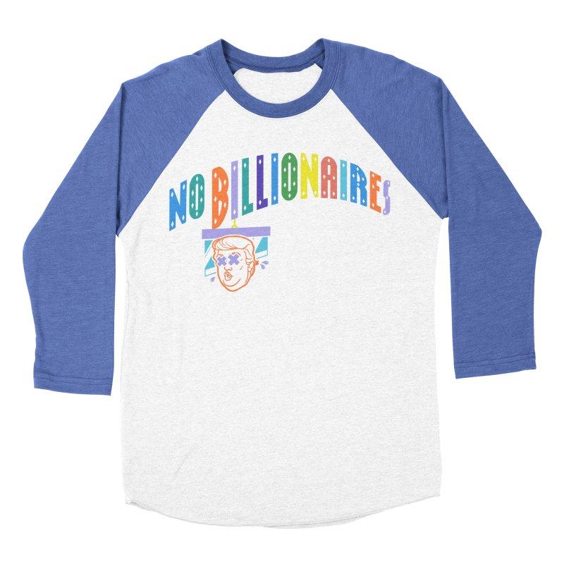 No Billionaires. Women's Baseball Triblend Longsleeve T-Shirt by FWMJ's Shop