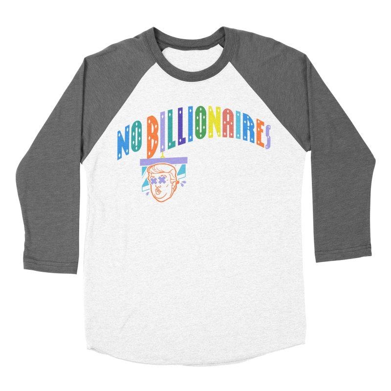No Billionaires. Women's Baseball Triblend T-Shirt by FWMJ's Shop