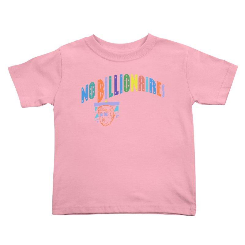 No Billionaires. Kids Toddler T-Shirt by FWMJ's Shop