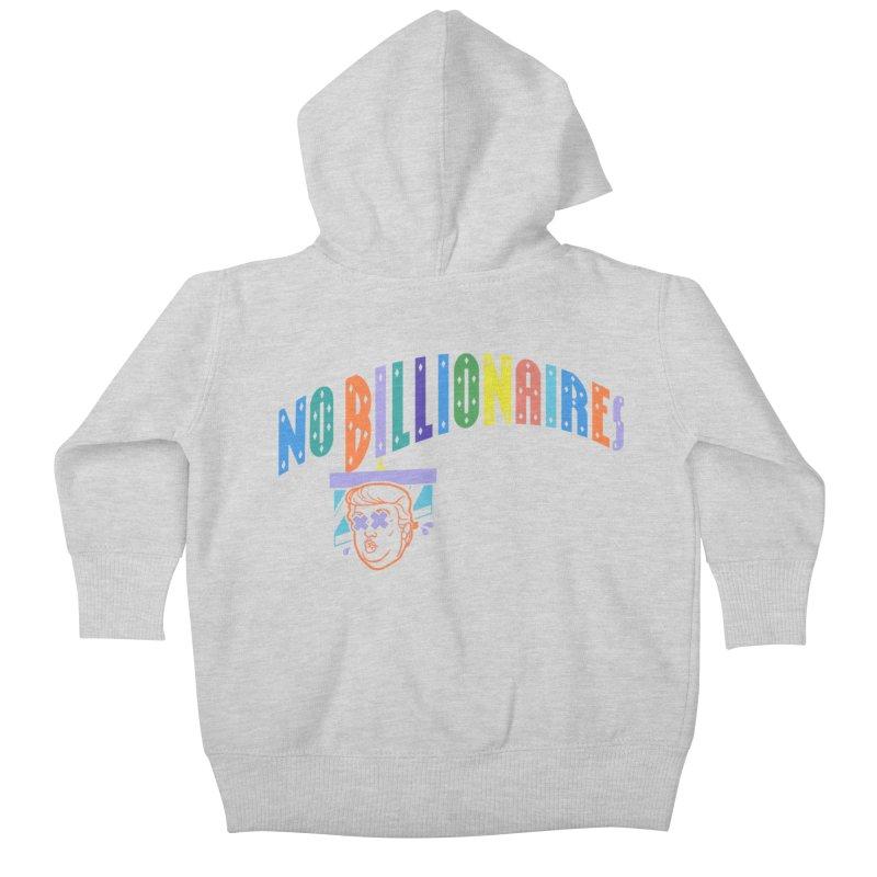 No Billionaires. Kids Baby Zip-Up Hoody by FWMJ's Shop