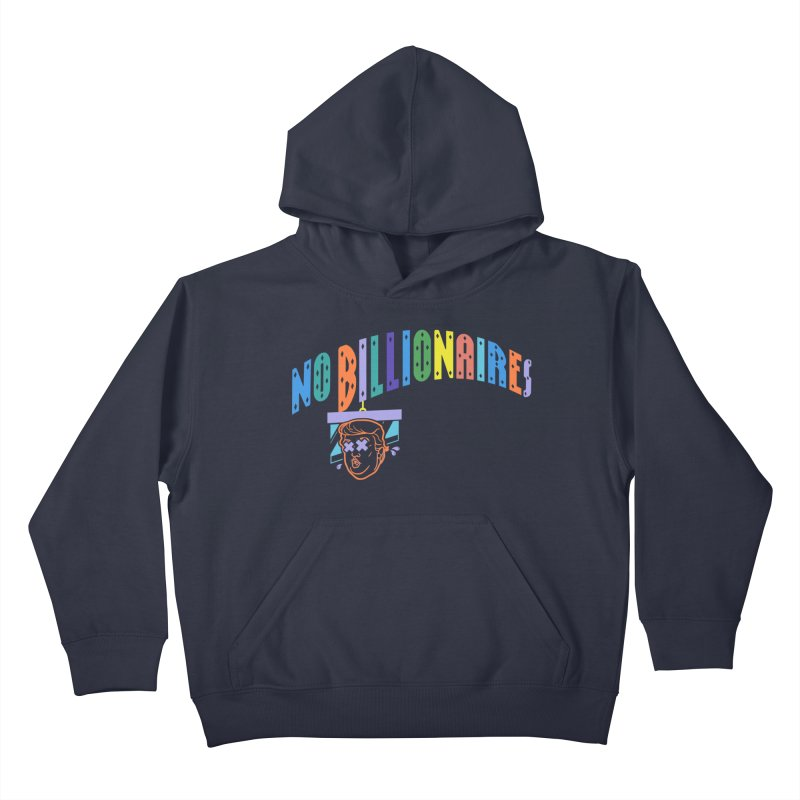 No Billionaires. Kids Pullover Hoody by FWMJ's Shop