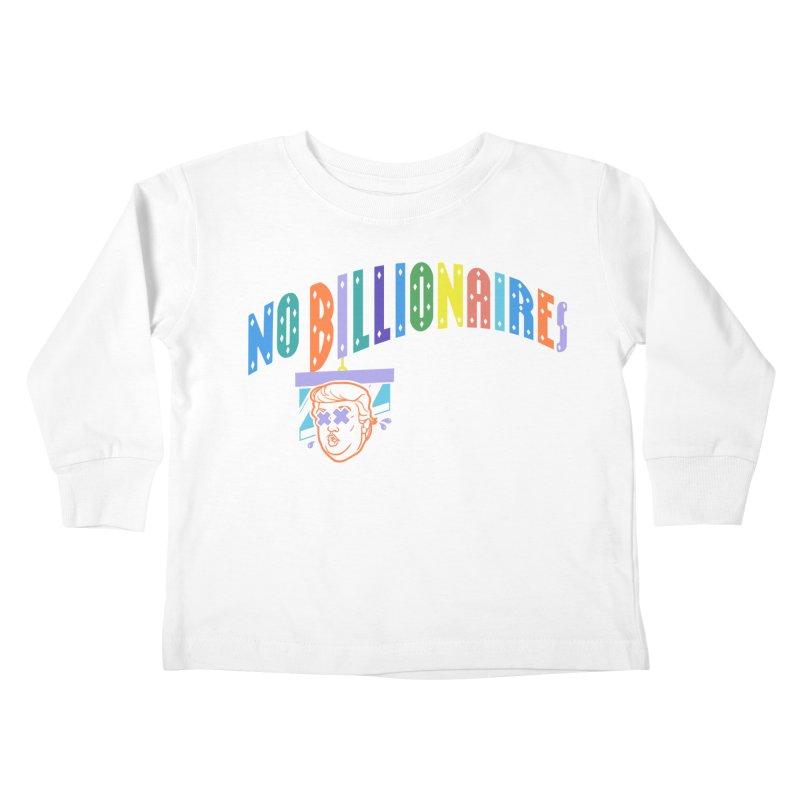 No Billionaires. Kids Toddler Longsleeve T-Shirt by FWMJ's Shop