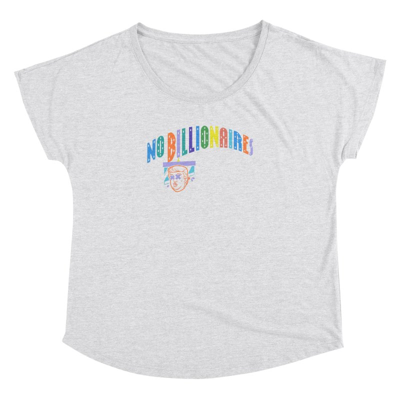 No Billionaires. Women's Dolman by FWMJ's Shop